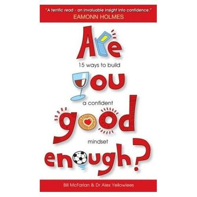 Are You Good Enough? From crisis to confidence in 15 text messages (15 Ways to Build a Confident Mindset)