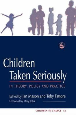 Children Taken Seriously : In Theory, Policy and Practice