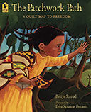 The Patchwork Path : A Quilt Map to Freedom