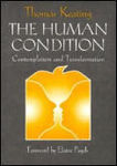 The Human Condition : Contemplation and Transformation