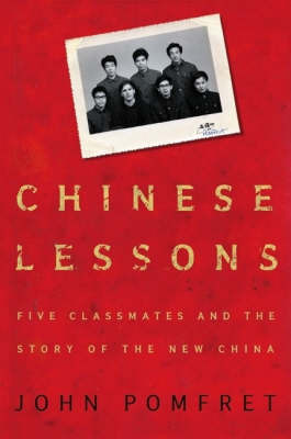 Chinese Lessons : Five classmates and the story of the New China