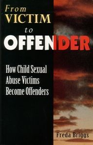From Victim to Offender: HowChild Sexual Abuse Victims Become Offenders