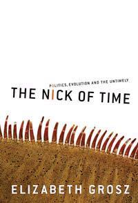 The Nick of Time : Politics, Evolution and the Untimely