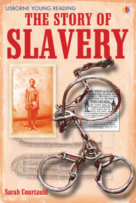 The Story of Slavery (Usborne Young Reading Series 3)