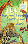 100 Animals to Spot at the Zoo (Usborne Spotter's Cards)