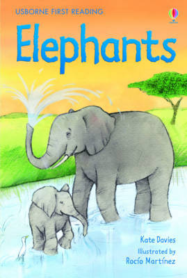 Elephants (Usborne First Reading Level 4)