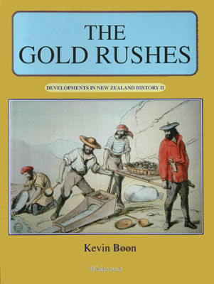 Gold Rushes (Developments in NZ History 2)