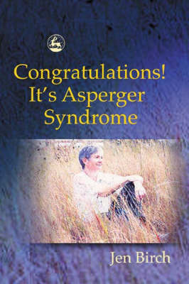 Congratulations! It's Asperger Syndrome