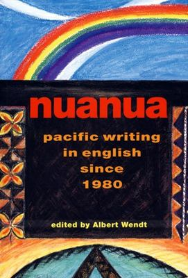 Nuanua: Pacific Writing in English since 1980