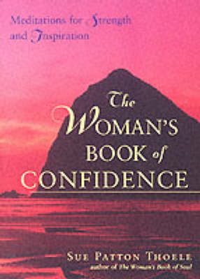 The Womans Book Of Confidence Meditations For Strength And Inspiration