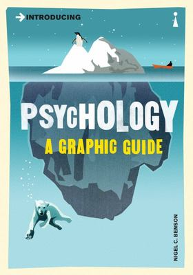 Introducing Psychology :A Graphic Guide to Your Mind and Behaviour