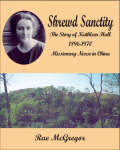 Shrewd Sanctity : the story of Kathleen Hall 1896-1970 - Missionary nurse in China