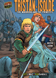 Tristan & Isolde: The Warrior and the Princess (Graphic Universe)