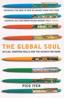 The Global Soul: Jetlag, Shopping Malls and the Search for Home