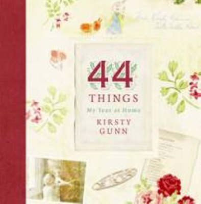 44 Things : A Year of Life at Home