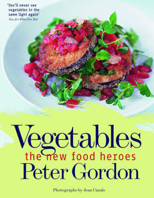 Vegetables: the New Food Heroes (paperback)