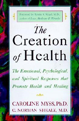 Creation of Health : The emotional, psychological and spiritual responses that promote health and healing