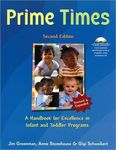 Prime Times: A Handbook for Excellence in Infant and Toddler Programs (includes CD ROM)