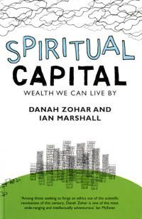 Spiritual Capital : Wealth we can live by