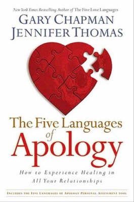 The Five Languages of Apology : How to experience healing in all your relationships
