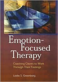 Emotion-focused Therapy: Coaching Clients to Work Through Their Feelings  (2002)