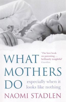 What Mothers Do: Especially When it Looks Like Nothing