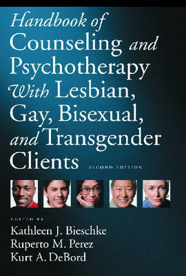 Handbook of Counseling and Psychotherapy with Lesbian, Gay, Bisexual, and Transgender Clients (2nd edition)