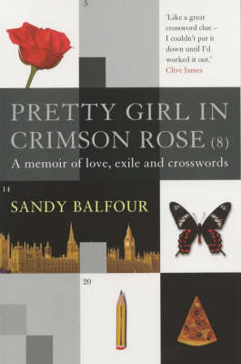Pretty Girl in Crimson Rose (8): A Memoir of love, exile and crosswords