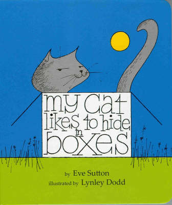 My Cat Likes To Hide In Boxes (new edition available)