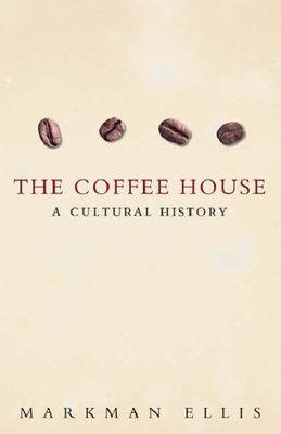 The Coffee-House : A cultural history