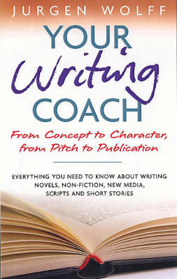 Your Writing Coach: From Plot to Pitch to Publication