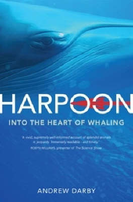 Harpoon : Into the Heart of Whaling