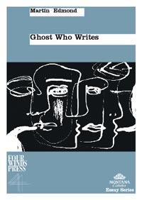 Ghost Who Writes (Montana Estates Essay Series)