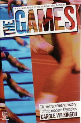 The Games : the extraordinary history of the Modern Olympics