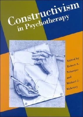 Constructivism in Psychotherapy
