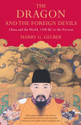 The Dragon and the Foreign Devils : China and the World  - 1100BC to the present