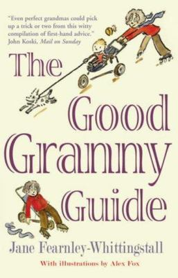 The Good Granny Guide, or how to be a modern grandmother
