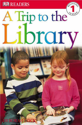 Trip to the Library: DK Reader Level 1