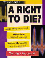 A Right to Die? (Viewpoints)
