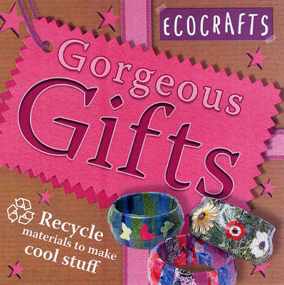 Gorgeous Gifts (Ecocrafts)