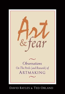Art & Fear: Observations on the Perils..