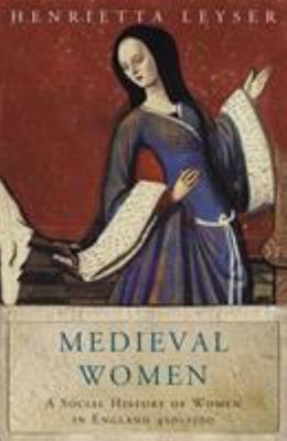 Medieval Women : A Social History of Women in England 450-1500