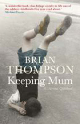 Keeping Mum : A wartime childhood