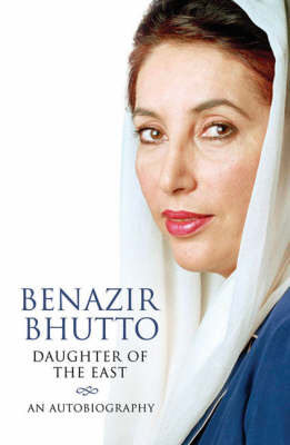 Daughter of the East : An autobiography (revised edition 2007)