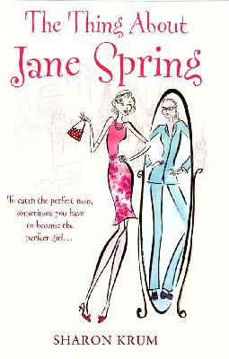 Thing About Jane Spring, the