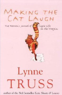 Making the Cat Laugh : One woman's journal of single life on the margins