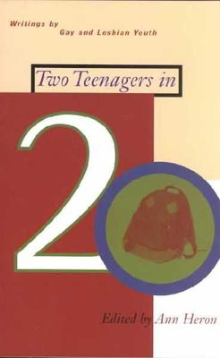 Two Teenagers in Twenty : Writings by Gay & Lesbian Youth