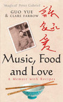 Music, Food and Love: a memoir with recipes