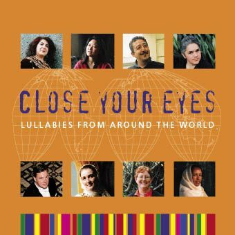 Close Your Eyes: Lullabies From Around the World