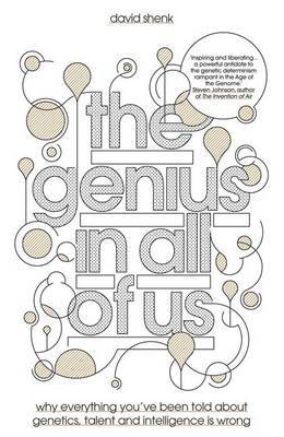 The Genius in All of Us : A new science of talent and human potential